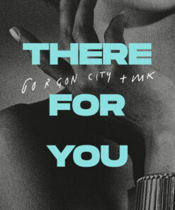 Gorgon City & MK – There For You (Acapella & Instrumental)