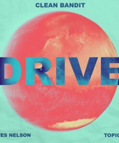 Clean Bandit & Topic – Drive (feat. Wes Nelson) (Acapella)